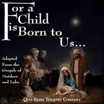 For a Child is Born to Us... — Adapted from the Gospels of Matthew and Luke